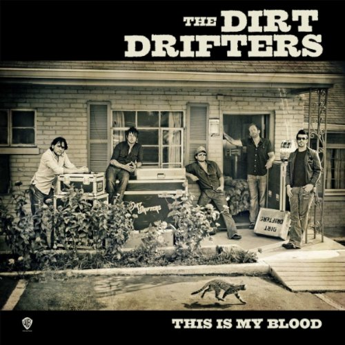 The Dirt Drifters This Is My Blood - CountryMusicRocks.net