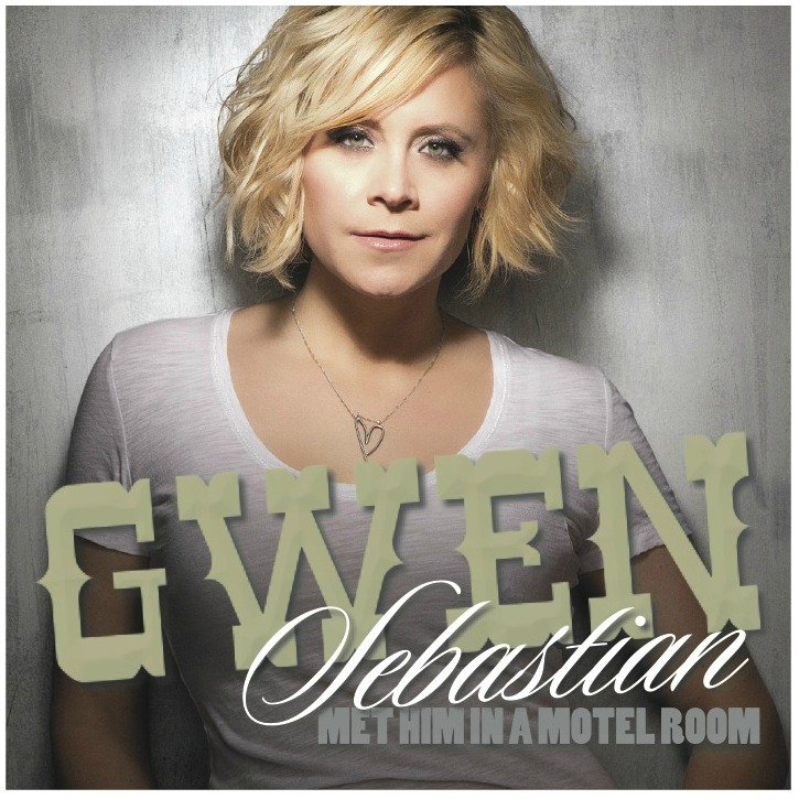 Gwen Sebastian Met Him In A Motel Room - CountryMusicRocks.net