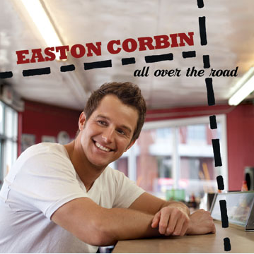 Easton Corbin All Over The Road Album - CountryMusicRocks.net