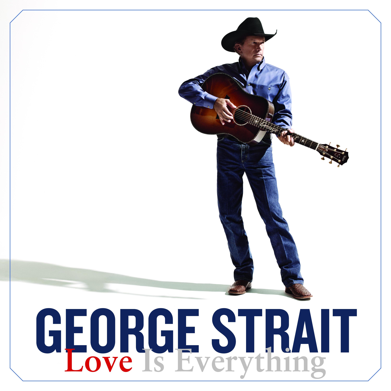 George strait love is everything