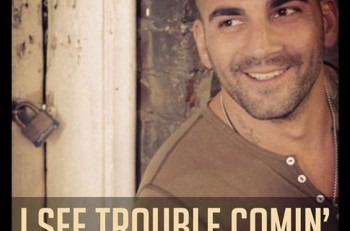 Scott DeCarlo I See Trouble Comin - CountryMusicRocks.net