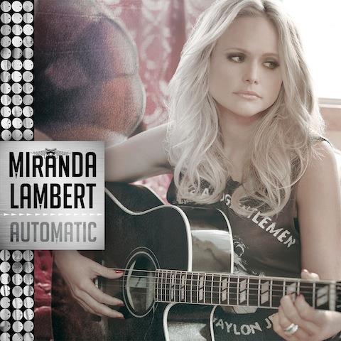 Miranda Lambert Automatic - CountryMusicRocks.net
