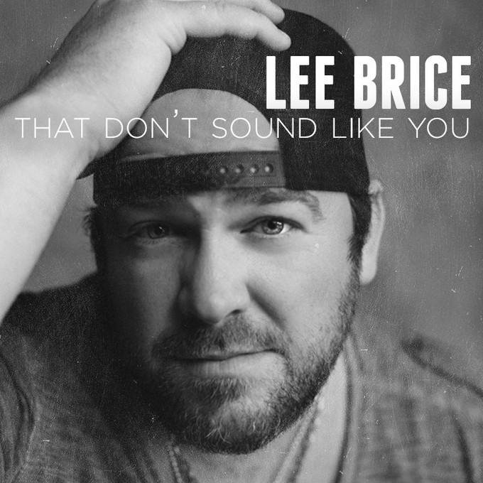 Lee Brice That Don't Sound Like You - CountryMusicRocks.net