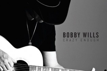Bobby Wills Crazy Enough - CountryMusicRocks.net