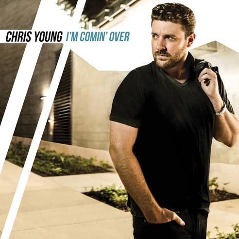 Chris Young I'm Comin' Over Album - CountryMusicRocks.net