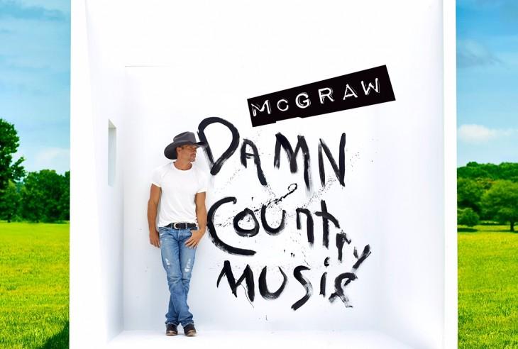 Tim McGraw Damn Country Music - CountryMusicRocks.net