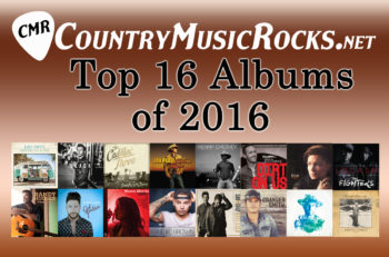 CountryMusicRocks Top 16 Albums 2016