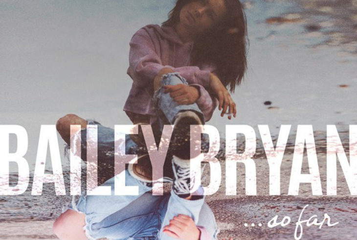 Bailey Bryan So Far