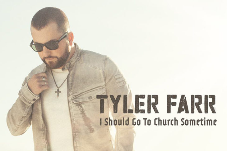 Tyler Farr I Should Go To Church Sometime
