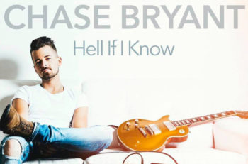 Chase Bryant Hell If I Know
