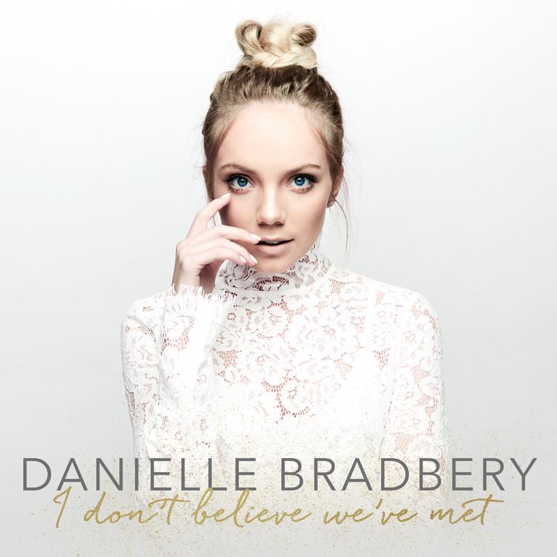 Danille Bradbery I Don T Believe We Ve Met Album Country
